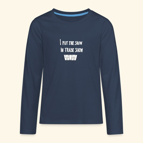 I put the show in trade show - T-shirt manches longues Premium Ado