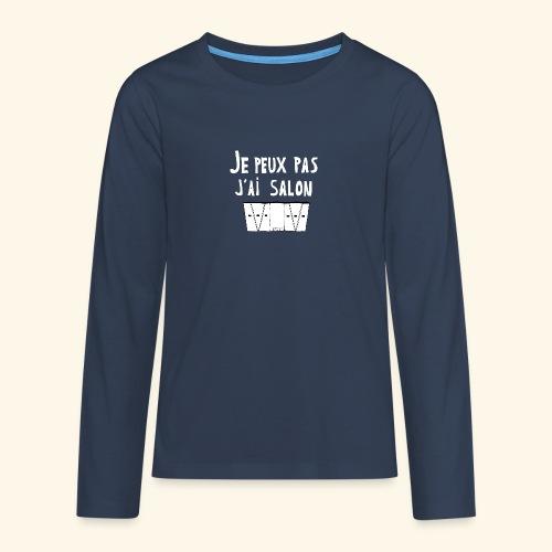Je Peux pas j ai salon - T-shirt manches longues Premium Ado