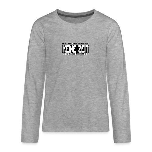keine zeit - Teenager Premium Langarmshirt