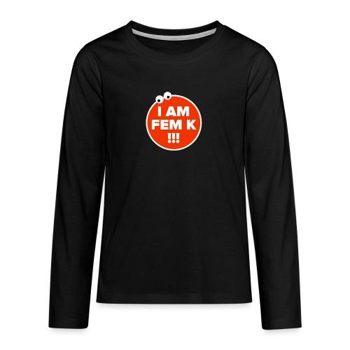 I AM FEM K - Teenagers' Premium Longsleeve Shirt