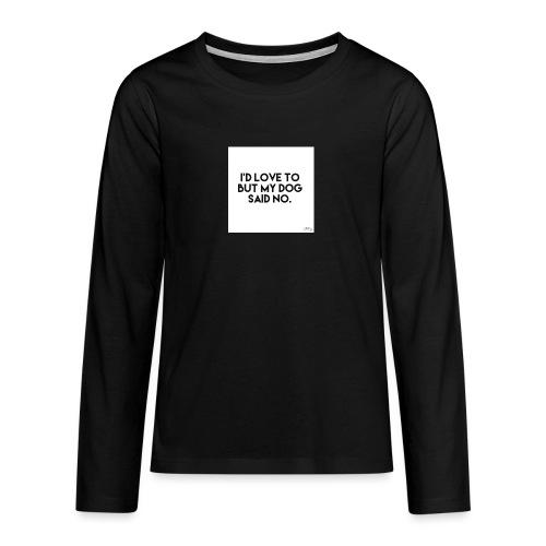 Big Boss said no - Teenagers' Premium Longsleeve Shirt