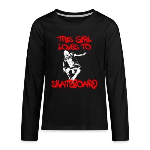 Skater Girl This Girl Loves To Skateboard Graffiti - Teenager Premium Langarmshirt