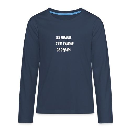 Les enfants c'est l'avenir de demain - T-shirt manches longues Premium Ado