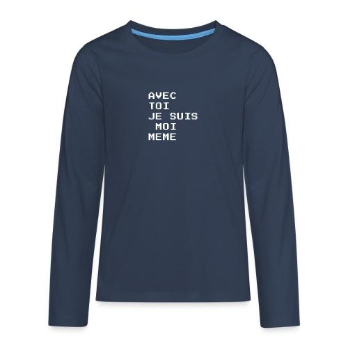 avec toi je suis moi meme - T-shirt manches longues Premium Ado