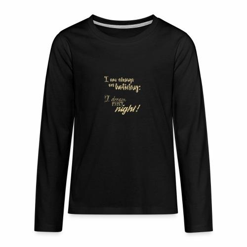 Holiday w/ Dreams & Charm / In Vacanza con Glamour - Maglietta Premium a manica lunga per teenager
