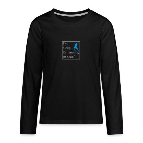 eat sleep canyoning repeat - Teenager Premium Langarmshirt