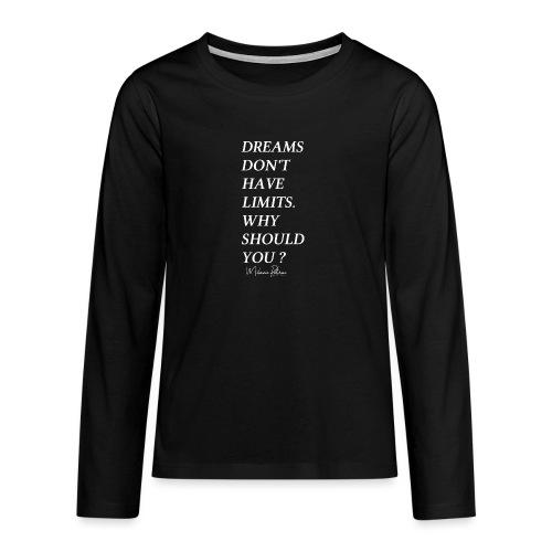 DREAMS DON'T HAVE LIMITS - T-shirt manches longues Premium Ado