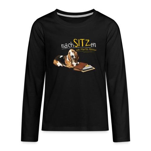 NEU: Nachsitzen - Teenager Langarmshirt - Teenager Premium Langarmshirt