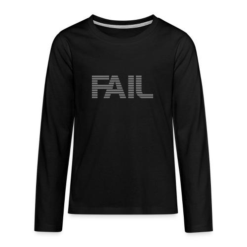 FAIL - Teenager Premium Langarmshirt