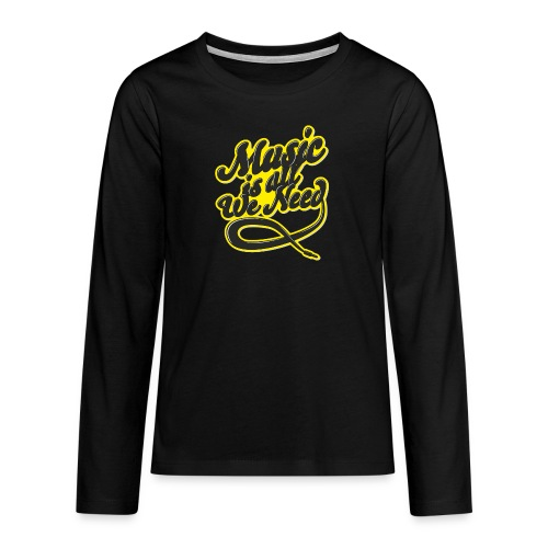 Music Is All We Need - Teenagers' Premium Longsleeve Shirt