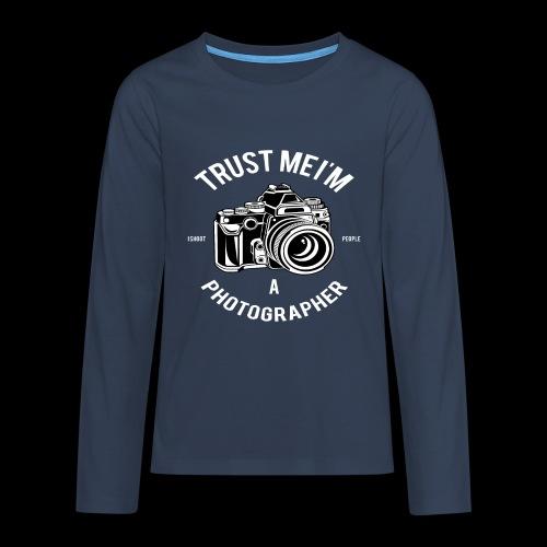 Trust me - I'm a Photographer - Teenager Premium Langarmshirt