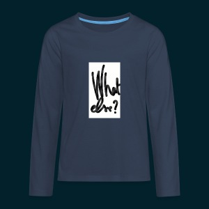 What else - T-shirt manches longues Premium Ado