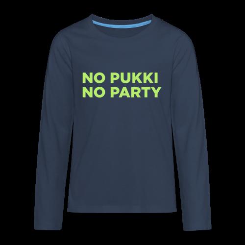 No Pukki, no party - Teinien premium pitkähihainen t-paita