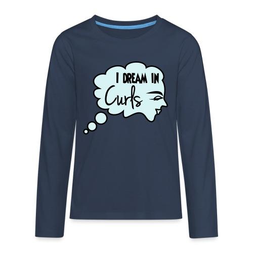 I Dream In Curls - Teenagers' Premium Longsleeve Shirt