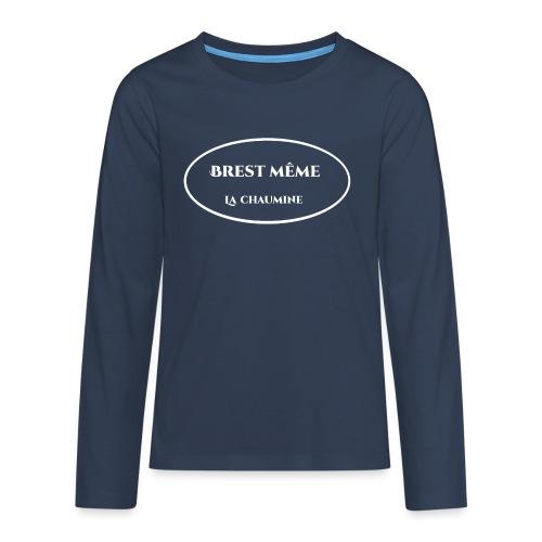 brest meme - T-shirt manches longues Premium Ado