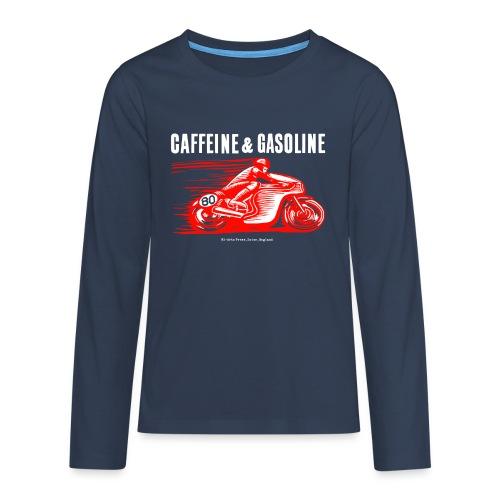 Caffeine & Gasoline white text - Teenagers' Premium Longsleeve Shirt