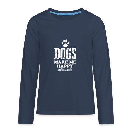 Hunde machen mich glücklich - Teenager Premium Langarmshirt