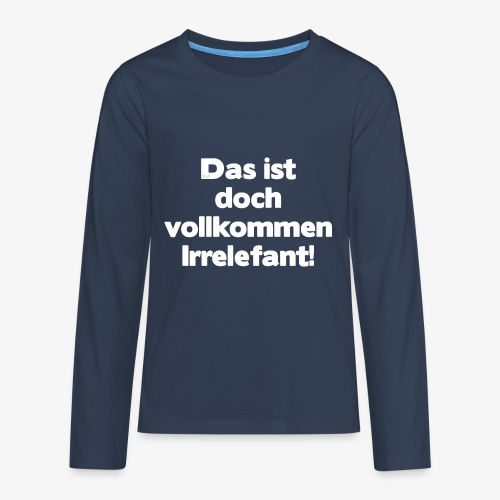 Der Irrelefant - Teenager Premium Langarmshirt