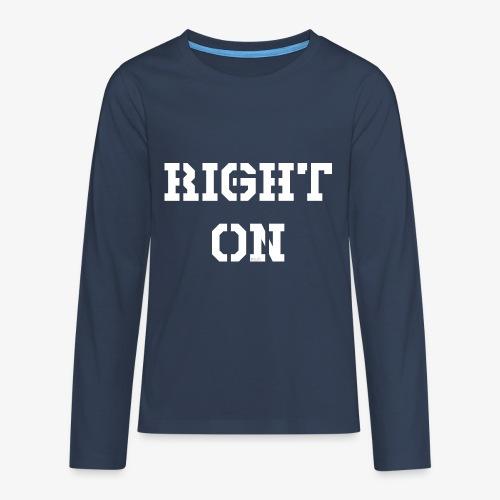 Right On - white - Teenager Premium Langarmshirt