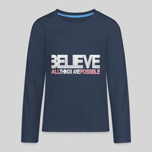 Believe all tings are possible - Teenager Premium Langarmshirt