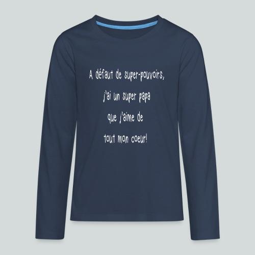 Super papa - T-shirt manches longues Premium Ado