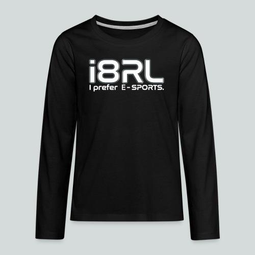 i8RL - I prefer e-sports - T-shirt manches longues Premium Ado