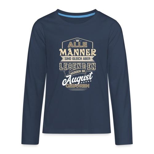 Mann Männer Legende Geburtstag Geschenk August - Teenager Premium Langarmshirt