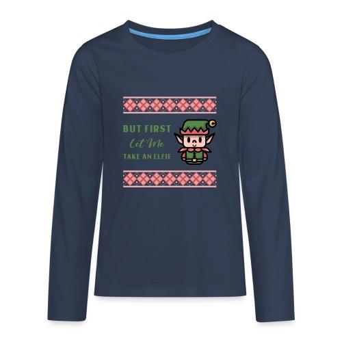 But first let me take an elfie - Premium langermet T-skjorte for tenåringer