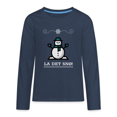 La det snø - Premium langermet T-skjorte for tenåringer