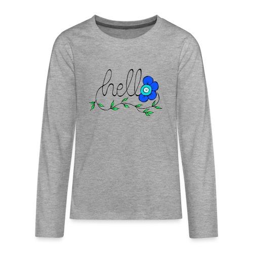 Hello Blume. - Teenager Premium Langarmshirt