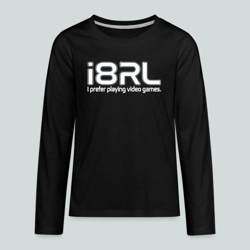 i8RL - I prefer playing video games. - T-shirt manches longues Premium Ado