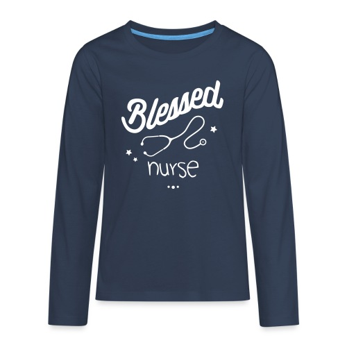 Blessed nurse - T-shirt manches longues Premium Ado