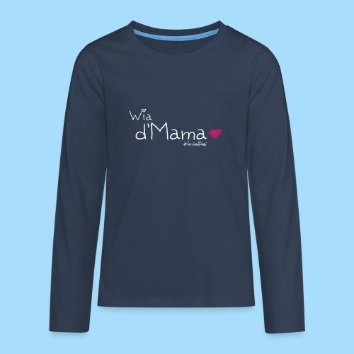 Wia d'Mama - Teenager Premium Langarmshirt