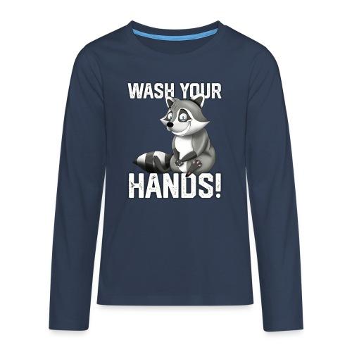Wash Your Hands   Raccoon Lover   Wash Hand - Maglietta Premium a manica lunga per teenager