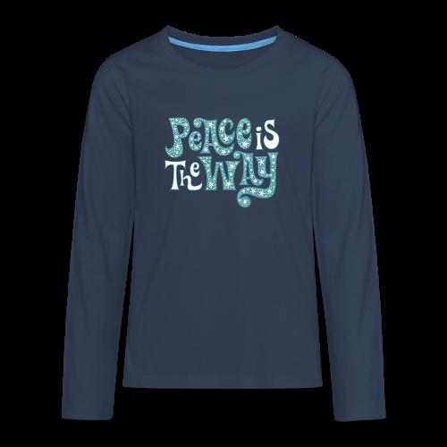The peace is the way - Teenagers' Premium Longsleeve Shirt