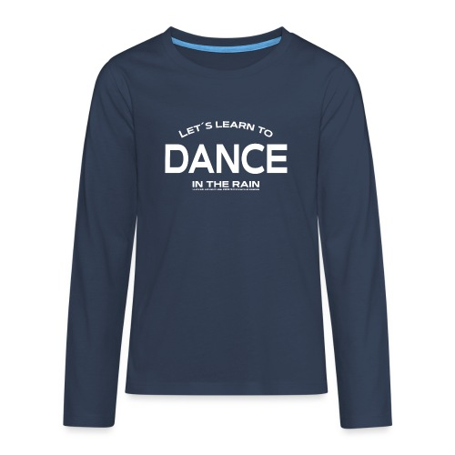 Lets learn to dance - kids - Teenagers' Premium Longsleeve Shirt