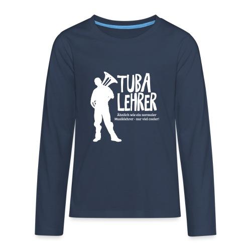 Tuba Lehrer   Tubist - Teenager Premium Langarmshirt