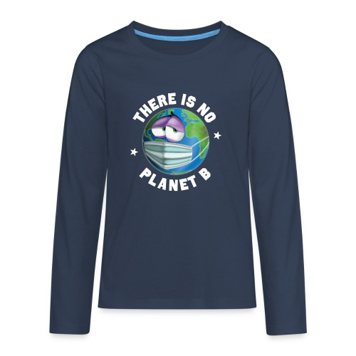 There Is No Planet B - 50th Earth Day - Warning - Maglietta Premium a manica lunga per teenager