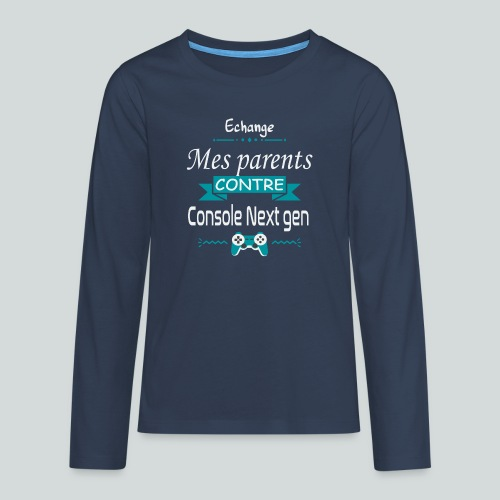 Echange mes parents contre une console Next-Gen - T-shirt manches longues Premium Ado