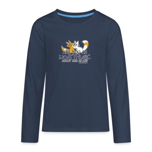 Nostalgia Hurts - Teenagers' Premium Longsleeve Shirt
