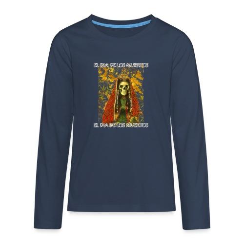 El Dia De Los Muertos Skeleton Design - Teenagers' Premium Longsleeve Shirt