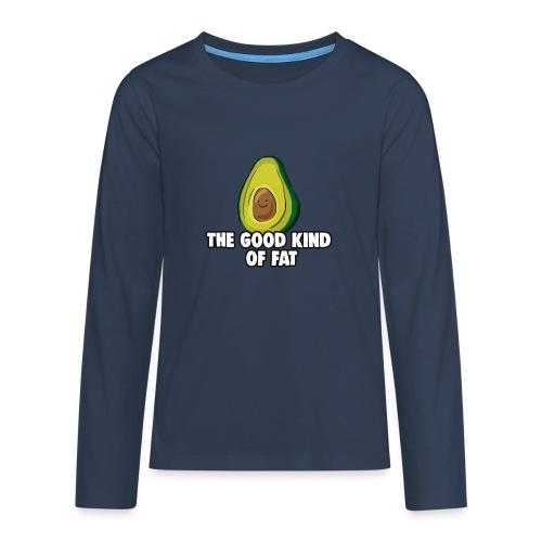 Avocado: The Good Kind of Fat - Teenagers' Premium Longsleeve Shirt