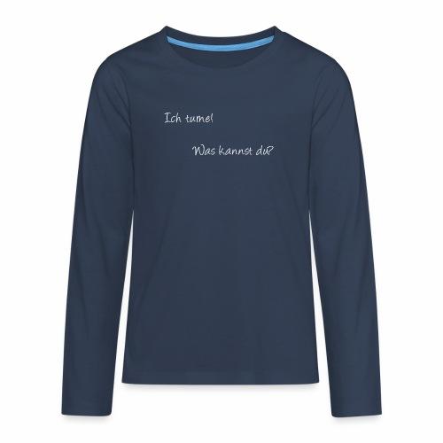 ich turne! Was kannst du? - Teenager Premium Langarmshirt