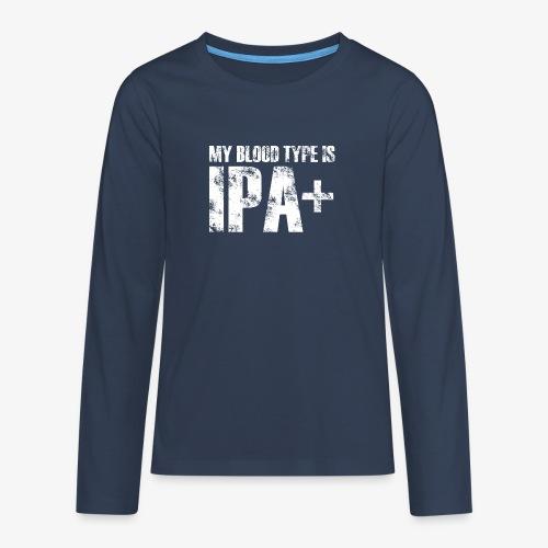 My blood type is IPA - Teenagers' Premium Longsleeve Shirt