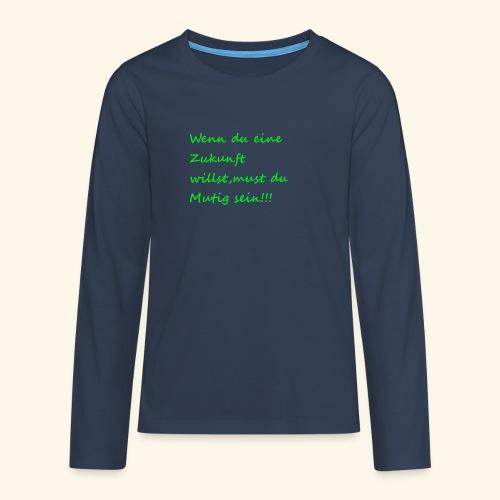 Zeig mut zur Zukunft - Teenagers' Premium Longsleeve Shirt