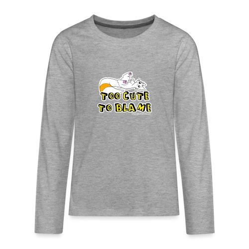 Too Cute To Blame - Teenagers' Premium Longsleeve Shirt