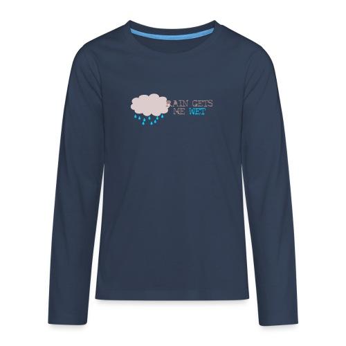 rain_gets_me_wet - Teenagers' Premium Longsleeve Shirt
