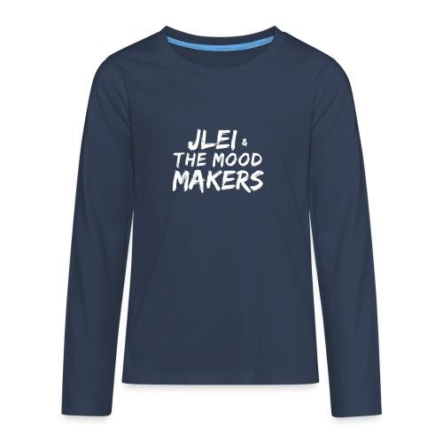 Jlei & The Mood Makers Schriftzug Weiss - Teenager Premium Langarmshirt
