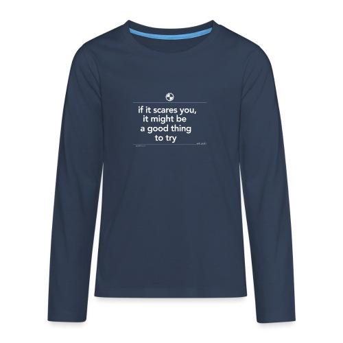 if it scares you Seth Godin white - Teenager Premium shirt met lange mouwen