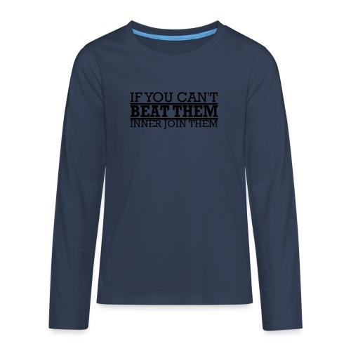 If You can't beat them, inner join them - Långärmad premium T-shirt tonåring